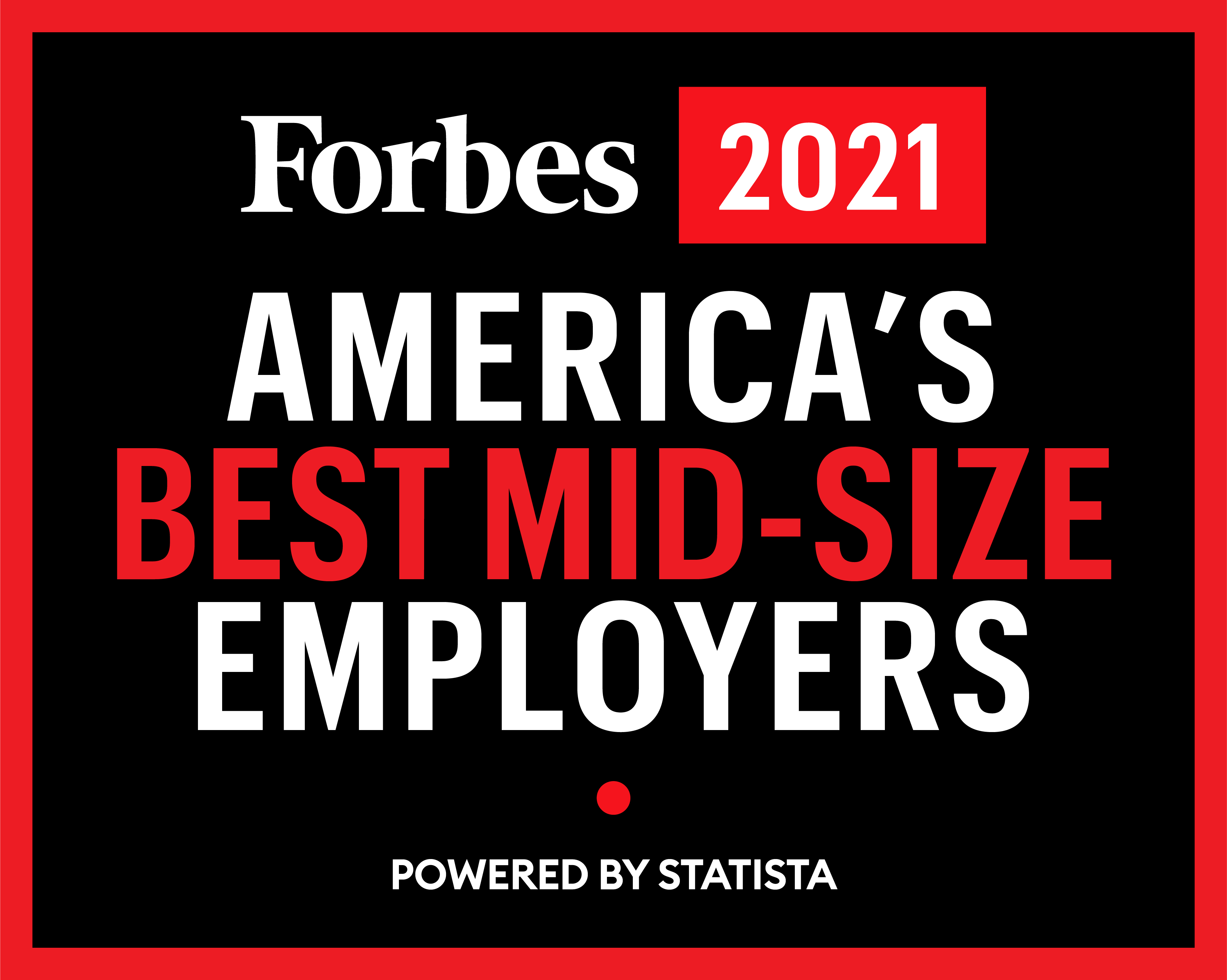 Forbes Best Mid-Sized Employer 2021